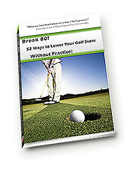 52 Ways To Lower Your golf score without practice